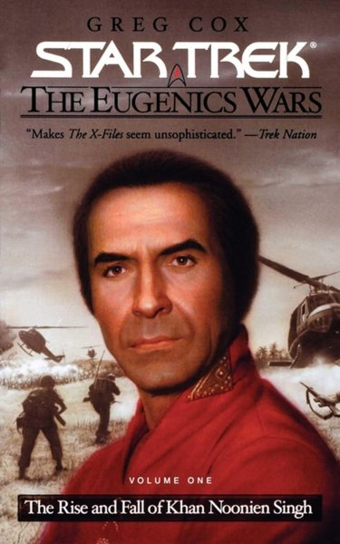 The Eugenics Wars #1: The Rise and Fall of Khan Noonien Singh